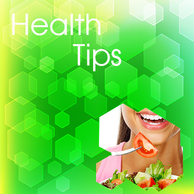 </p> <h5>Are you Health Concious? Check Our Tips...