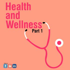 Health and Wellness Part 1