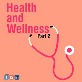 Health and Wellness Part 2
